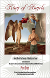 King of Angels, a Novel about the Genesis of Identity and Belief by Perry Brass