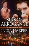 Sins of Arrogance by India Harper