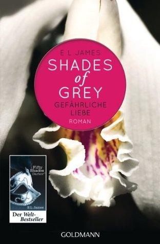 Gefährliche Liebe (Shades of Grey, #2)