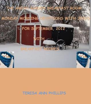 The Breakfast Room: Monday Mornings with Jesus (Amish Sunrise Blessings) (The Amish Garden Devotional Series)