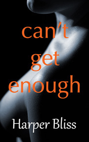 Can't Get Enough by Harper Bliss