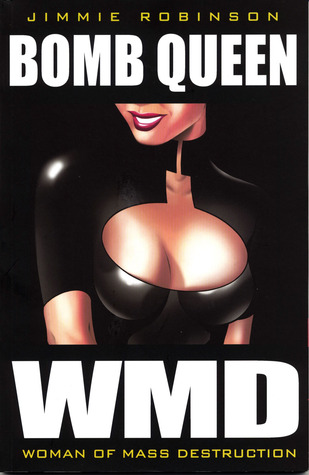 Bomb Queen Volume 1 by Jimmie Robinson