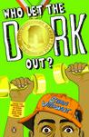 Who Let The Dork Out? (Dork Trilogy, #3)