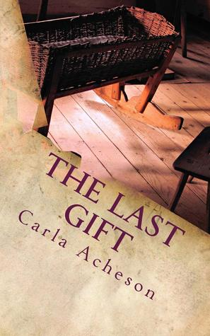 The Last Gift by Carla Acheson