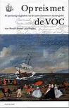 Op reis met de VOC. De openhartige dagboeken van de zusters Lammens en Swellengrebel