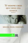 Tú siempre crees que viene una guagua by Miguel Ángel Fornerín