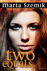 Two Equals (Two Halves, #2)