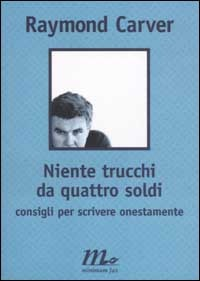Ebook Niente trucchi da quattro soldi: consigli per scrivere onestamente by Raymond Carver PDF!