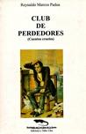 Club de perdedores by Reynaldo Marcos Padua