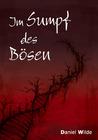 Im Sumpf des Bösen by Daniel Wilde