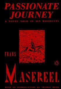Passionate Journey: A Novel Told in 165 Woodcuts
