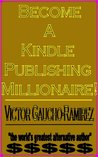 Become a Kindle Publishing Millionaire