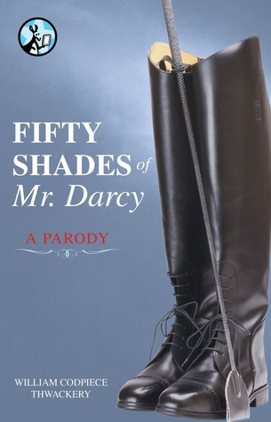 Fifty shades of mr darcy a parody by william codpiece thwackery fandeluxe Choice Image