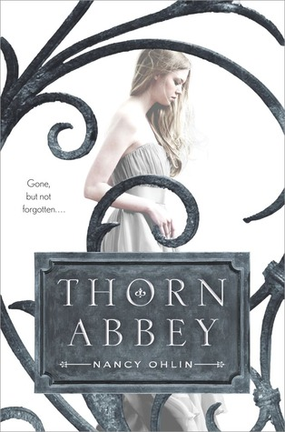 Thorn Abbey by Nancy Ohlin