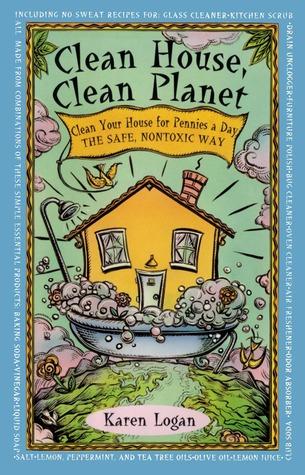 Clean House Clean Planet by Karen Logan