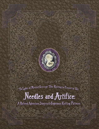 Needles and Artifice: A Refined Adventure Story with Ingenious Knitting Patterns
