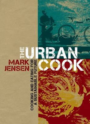 The Urban Cook by Mark Jensen
