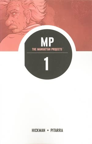The Manhattan Projects, Vol. 1: Science. Bad.