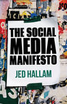 The Social Media Manifesto: A Guide to Using Social Technology to Build a Successful Business