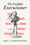 The Faithful Executioner by Joel F. Harrington