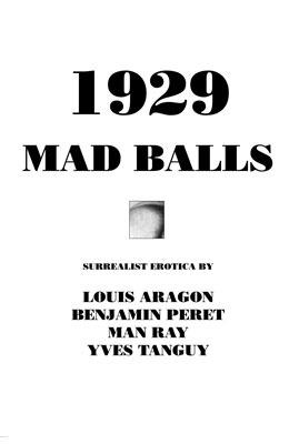 1929 and Mad Balls: Surrealist Erotica Libros gratis en descargas torrent