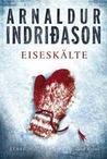 Eiseskälte by Arnaldur Indriðason