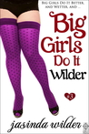 Big Girls Do It Wilder by Jasinda Wilder