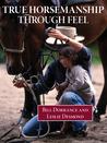 True Horsemanship Through Feel, 3rd
