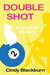 Double Shot (Cue Ball Mysteries, #2) by Cindy Blackburn