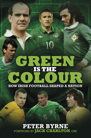 Green Is the Colour: How Irish Football Shaped a Nation