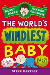 The World's Windiest Baby. by Steve Hartley
