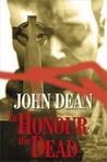 To Honour the Dead by John Dean