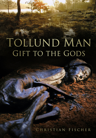 Tollund Man: Gift to the Gods