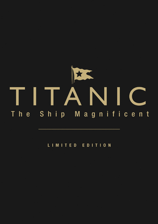 Titanic: The Ship Magnificent: Volumes 1  2