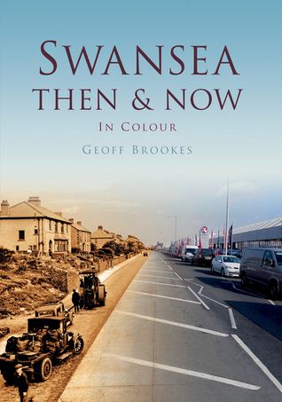 Swansea Then  Now