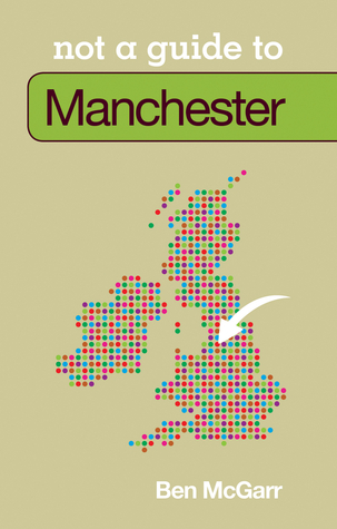 not-a-guide-to-manchester