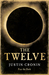 The Twelve (The Passage, #2) by Justin Cronin
