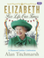Elizabeth Her Life, Our Times A Diamond Jubilee Celebration by Alan Titchmarsh