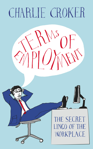 Terms of Employment: The secret lingo of the workplace
