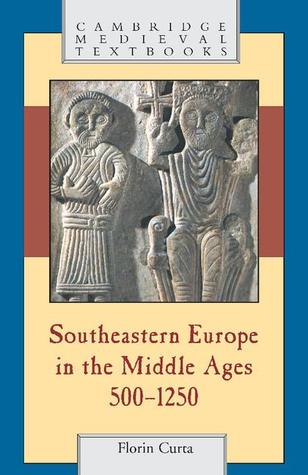 Southeastern Europe in the Middle Ages : 550 - 1250