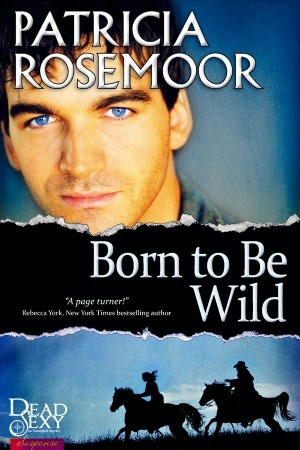 Born to Be Wild by Patricia Rosemoor