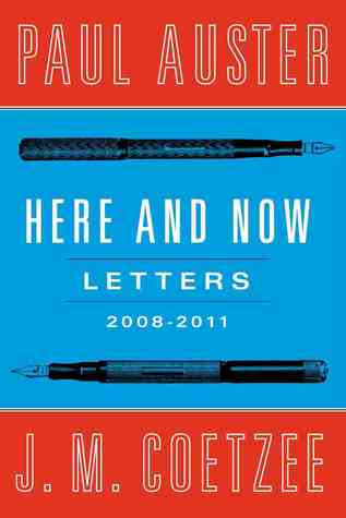Here and Now: Letters (2008-2011) by Paul Auster