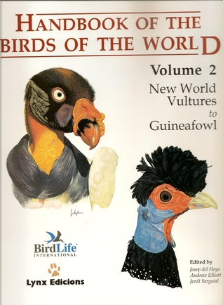 Handbook of the Birds of the World, Volume 2: Vultures to Guineafowl