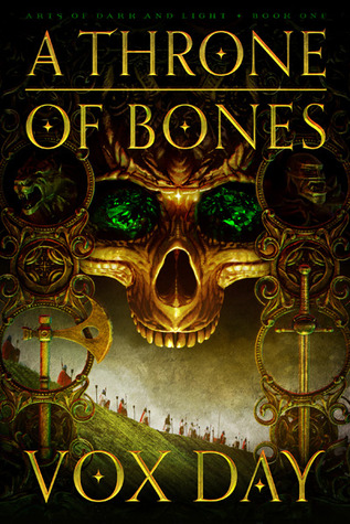 A Throne of Bones by Vox Day