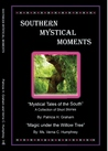 Southern Mystical Moments by Patricia H. Graham