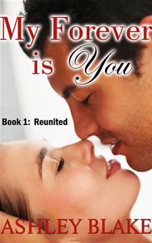 My Forever is You Book 1: Reunited