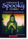 Strange And Spooky Stories: A Haunted Canada Book