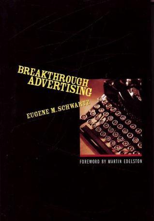 Eugene M. Schwartz - Breakthrough Advertising