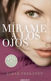 Ebook Mírame a los ojos by Sarah Pekkanen read!