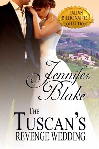 The Tuscan's Revenge Wedding (Italian Billionaires, #1)